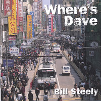 Where's Dave — Bill Steely