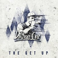 The Get Up — DiktionOne, Diktion One