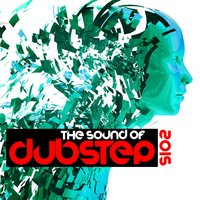 The Sound of Dubstep 2015 — Sound of Dubstep, Dubstep Mafia, Dubstep Mafia|Sound of Dubstep