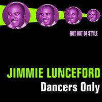 Dancers Only — Jimmie Lunceford