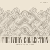 The Ivory Collection: Jazz Intersections, Vol. 12 — сборник