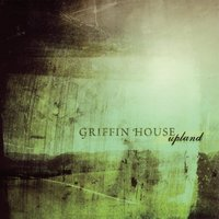 Upland — Griffin House