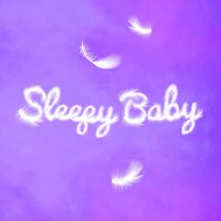 Sleepy Baby — Baby Lullaby