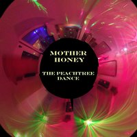 The Peachtree Dance — Mother Honey