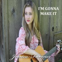 I'm Gonna Make It — Jessica Farmer