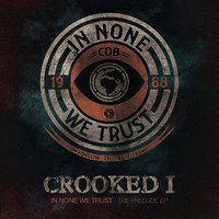 In None We Trust - The Prelude EP — Crooked I