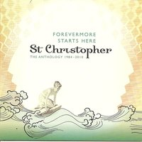 Forevermore Starts Here: The Anthology 1984-2010 - Compact Edition — St. Christopher