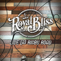 Live @ Rigby Road — Royal Bliss