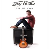 Take Me Away — Tony Shaw
