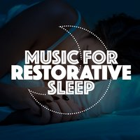 Music for Restorative Sleep — Music For Absolute Sleep