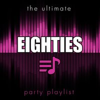 The Ultimate Party Playlist - 80s — сборник