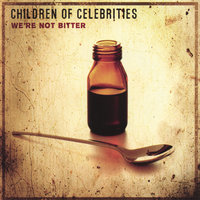 We're Not Bitter — Children Of Celebrities