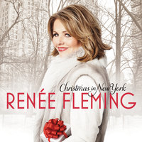 Christmas In New York — Renée Fleming