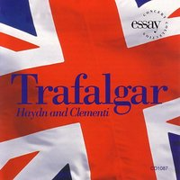 Trafalgar: Haydn And Clementi — Richard Kapp, Philharmonia Virtuosi