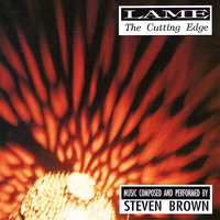 Lame: The Cutting Edge — Steven Brown