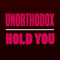 Hold You — Unorthodox