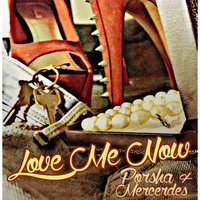 Love Me Now — Porsha & Mercedes