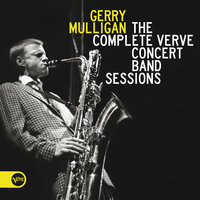 The Complete Verve Concert Band Sessions — Gerry Mulligan