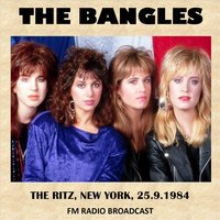 Live at the Ritz, New York, 1984 (FM Radio Broadcast) — The Bangles