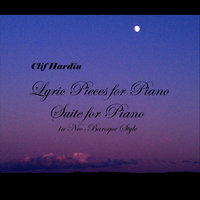 Lyric Pieces for Piano and Suite for Piano in Neo-Baroque Style — Clif Hardin