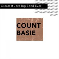 Greatest Jazz Big Band Ever — Count Basie