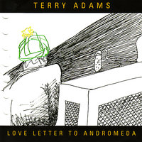 Love Letter to Andromeda — Terry Adams