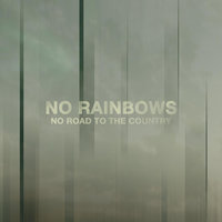 No Road to the Country — No Rainbows