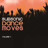 Subsonic Dance Moves: Vol. 1 — сборник