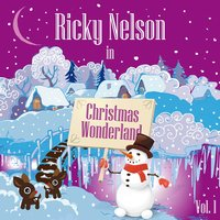 Ricky Nelson in Christmas Wonderland, Vol. 1 — Ricky Nelson