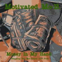 Money in My Hand — Motivated Mo-B.
