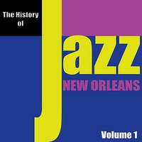 The History of Jazz - New Orleans, Vol. 1 — сборник