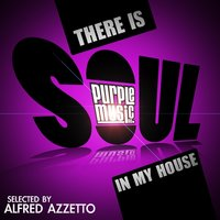 There Is Soul in My House — Alfred Azzetto