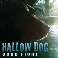 Good Fight — Hallow Dog