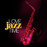 Love Jazz Time — Romantic Time