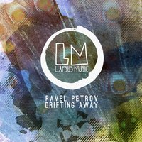 Drifting Away — Pavel Petrov