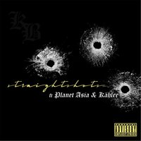 Straight Shots (feat. Kahlee & Planet Asia) — Karmic Basis