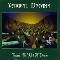 Beyond The Wall Of Dreams — Vengeal Dreams