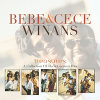 Treasures: A Collection Of Classic Hits — Bebe & Cece Winans, Bebe And Cece