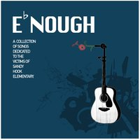 Enough: A Collection of Songs Dedicated to the Victims of Sandy Hook Elementary — сборник