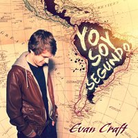 Yo Soy Segundo — Evan Craft