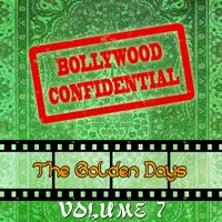 Bollywood Confidential - The Golden Days, Vol. 7 — Mohammed Rafi