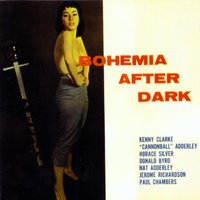 Bohemia After Dark (feat. Nat Adderley, Cannonball Adderley, Donald Byrd & Horace Silver) — Donald Byrd, Horace Silver, Cannonball Adderley, Nat Adderley, Kenny Clarke