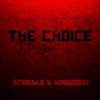 The Choice — Scribble & Nagwoode, Nagwoode, Scribble