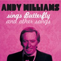 Andy Williams Sings Butterfly and 21 Other Songs — Andy Williams