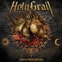 Times of Pride and Peril — Holy Grail