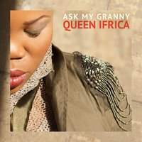 Ask My Granny — Queen Ifrica