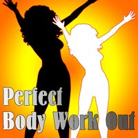 Perfect Body Work Out — Stay In Shape