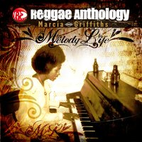 Reggae Anthology: Melody Life — Marcia Griffiths