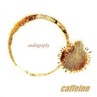 Audiography — Caffeine