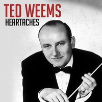 Heartaches — Ted Weems